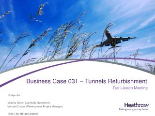 Business Case 031 – Tunnels  Refurbishment