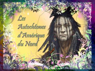Les Autochtones d'Amérique du Nord