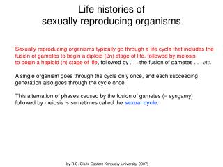Life histories of sexually reproducing organisms