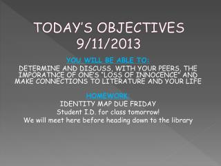 TODAY'S OBJECTIVES 9/11/2013