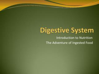 Introduction to Nutrition The Adventure of Ingested Food