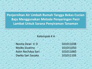 Kelompok  4 A Novita Dewi   V. D 101011038 Moiko Sivatino 101011050 Astin Rochdya  Sari 101011060
