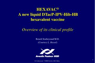 HEXAVAC   A new liquid DTacP-IPV-Hib-HB hexavalent vaccine  Overview of its clinical profile