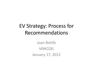EV Strategy:  Process for  Recommendations
