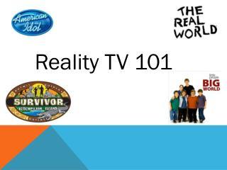 Reality TV 101