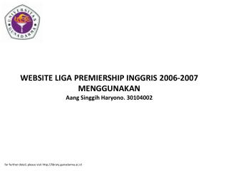 WEBSITE LIGA PREMIERSHIP INGGRIS 2006-2007 MENGGUNAKAN Aang Singgih Haryono. 30104002