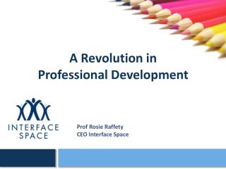 A Revolution in Professional Development