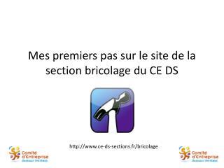 Mes premiers pas sur le site de la section bricolage du CE DS