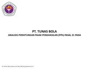 PT. TUNAS BOLA ANALISIS PERHITUNGAN PAJAK PENGHASILAN (PPh) PASAL 21 PADA
