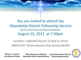 Location: Lakeside Church of God In Christ  2600 N 91 st  Street Kansas City, Kansas 66109