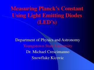 Measuring Planck s Constant Using Light Emitting Diodes LED s