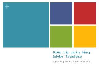 Biên tập phim bằng  Adobe Premiere