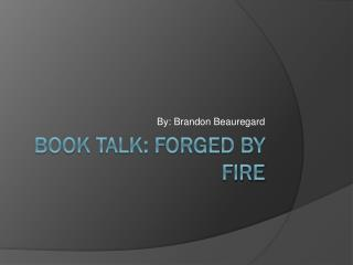 Book Talk: Forged By Fire