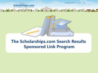 The Scholarships Search  Results Sponsored Link Program