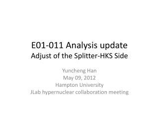 E01-011 Analysis update Adjust of the Splitter-HKS Side