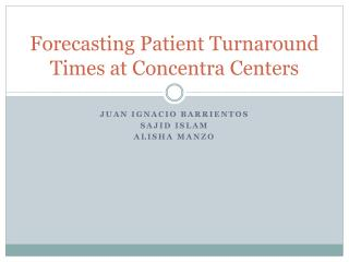 Forecasting Patient Turnaround Times at Concentra  Centers