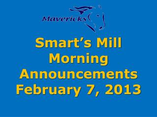 Smart's Mill Morning Announcements February 7, 2013