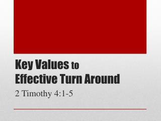 Key Values  to Effective Turn Around