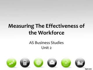 Measuring The Effectiveness of the Workforce