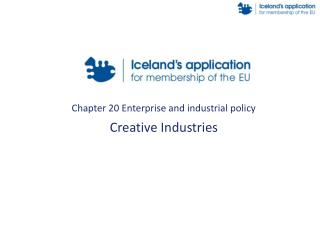 Chapter 20 Enterprise and industrial policy Creative Industries