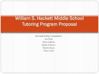 William S. Hackett Middle School Tutoring  Program Proposal
