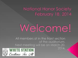National Honor Society February 18, 2014 Welcome!