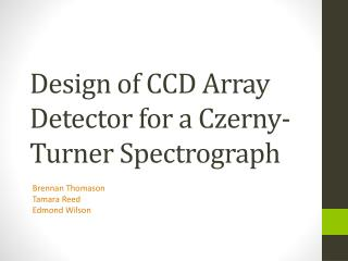 Design of CCD Array Detector for a Czerny-Turner Spectrograph