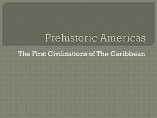 Prehistoric Americas