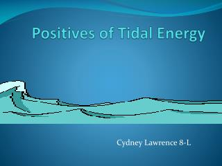 Positives of Tidal Energy