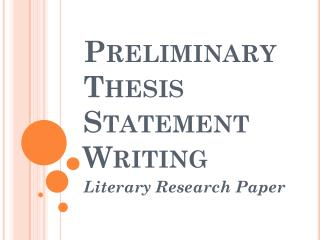 Preliminary Thesis Statement Writing