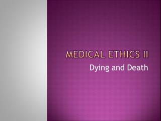 Medical ethics ii