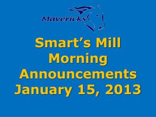 Smart's Mill Morning Announcements January 15, 2013