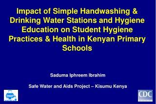 Saduma Iphreem Ibrahim Safe Water and Aids Project – Kisumu Kenya