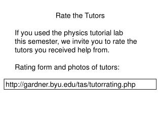 Rate the Tutors If you used the physics tutorial lab