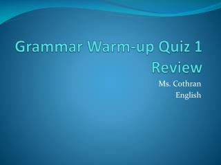Grammar Warm-up Quiz 1 Review