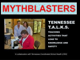 TENNESSEE T.A.L.K.S. TEACHING ACTIVITIES THAT LEAD TO KNOWLEDGE AND SAFETY