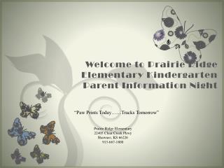 Welcome to Prairie Ridge Elementary Kindergarten Parent Information Night