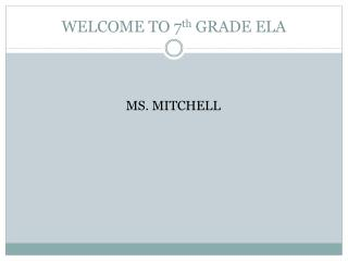 WELCOME TO 7 th  GRADE ELA
