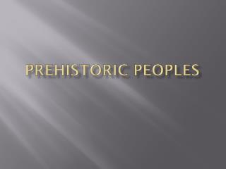 Prehistoric peoples