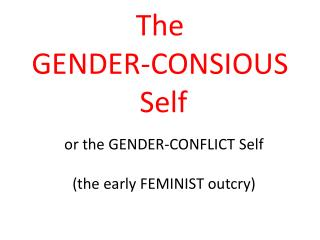 The  GENDER-CONSIOUS   Self