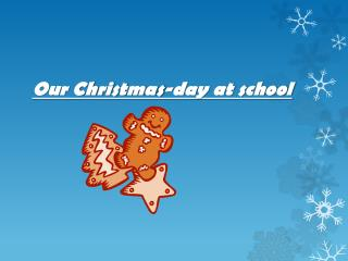 Our Christmas-day at school