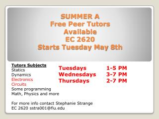 SUMMER A  Free Peer Tutors  Available  EC 2620 Starts Tuesday May 8th