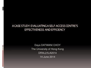 A  cASE  STUDY: EVALUATING A SELF-ACCESS CENTRE's EFFECTIVENESS  AND Efficiency