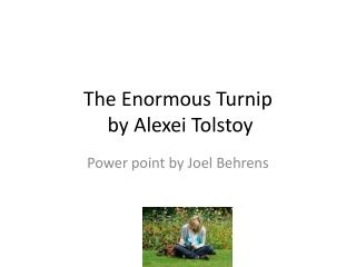 The Enormous Turnip  by Alexei Tolstoy
