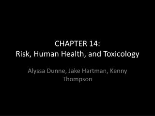 CHAPTER 14:  Risk, Human Health, and Toxicology