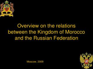 Overview on the relations between the Kingdom of Morocco and the Russian Federation