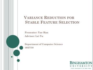 Variance Reduction for  Stable Feature Selection