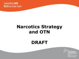 Narcotics Strategy and OTN DRAFT