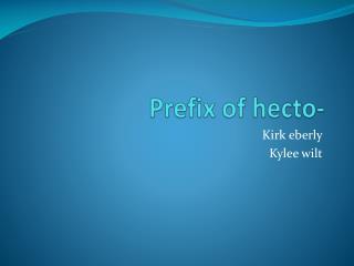 Prefix of  hecto -