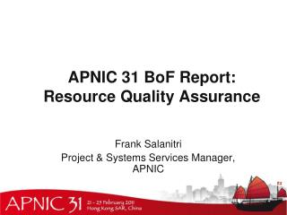 APNIC 31  BoF  Report:  Resource Quality Assurance